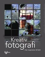 Kreativ Fotografi - Från Inspiration Till Bild
