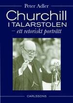 Churchill I Talarstolen - Ett Retoriskt Porträtt