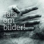 Tala Om Bilder! - Tekniskt Och Kommunikativt Om 49 Bilder