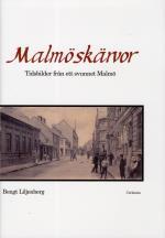 Malmöskärvor - Tidsbilder Från Ett Svunnet Malmö Med Kultur Och Nöjesliv
