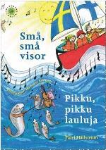 Små, Små Visor / Pikku, Pikku Lauluja