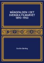 Mångfalden I Det Svenska Filmarvet 1890-1950