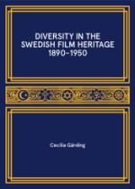 Diversity In The Swedish Film Heritage 1890-1950