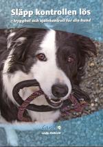 Släpp Kontrollen Lös - Trygghet Och Självkontroll För Din Hund