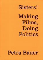 Sisters! - Making Films, Doing Politics