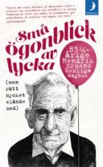 Små Ögonblick Av Lycka (men Rätt Mycket Elände Med) - 83 1/4-årige Hendrik Groens Hemliga Dagbok