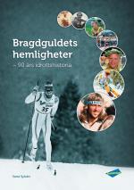 Bragdguldets Hemligheter - 90 Års Idrottshistoria