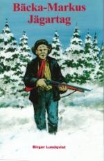 Bäcka-markus Jägartag - Jakt-, Fiske- Och Bygdehistorier