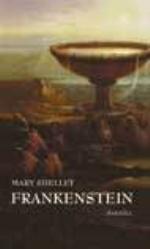 Frankenstein - Eller Den Moderne Prometeus