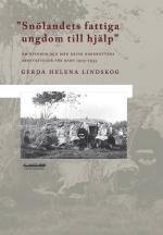 Snölandets Fattiga Ungdom Till Hjälp - Om Kvinnor Och Män Kring Norrbottens Arbetsstugor För Barn 1903-1933