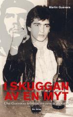 I Skuggan Av En Myt - Che Guevaras Brorson Om Sina År På Kuba