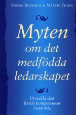 Myten Om Det Medfödda Ledarskapet - Utveckla Den Fjärde Kompetensen