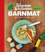 Johanna Westmans Barnmat - Från Mos Till Att Äta Själv
