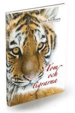 Tom Och Tigrarna - Härliga Bilder Och Lite Fakta Om Tigrar