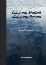 Öster Om Malmö, Väster Om Boston - En Reseberättelse
