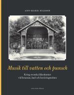 Musik Till Vatten Och Punsch - Kring Svenska Blåsoktetter Vid Brunnar, Bad Och Beväringsmöten
