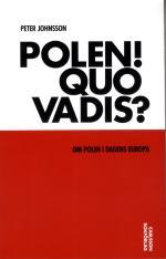 Polen! Quo Vadis? - Om Polen I Dagens Europa