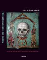 Föreställningar Om Döden - Forskares Aspekter På Vår Existens Och Dess Begränsning