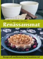 Renässansmat - Recept Och Mathistoria Från Vasaättens Tid