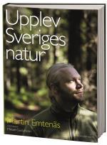 Upplev Sveriges Natur - En Guide Till Naturupplevelser I Hela Landet