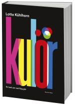 Kulör - En Bok Om Vad Färg Gör