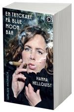 En Tryckare På Blue Moon Bar - Samlade Krönikor