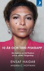 10 År Och 1000 Piskrapp - Min Historia Om Raif Badawi Och En Kärlek I Fångenskap