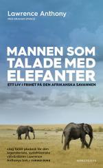 Mannen Som Talade Med Elefanter - Ett Liv I Frihet På Den Afrikanska Savannen