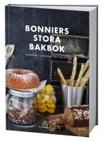 Bonniers Stora Bakbok - Sötebröd, Surdegar Och Salta Kex