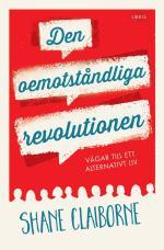 Den Oemotståndliga Revolutionen - Vägar Till Ett Alternativt Liv