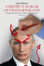 Varför Vi Älskar Att Hata Ryssland - Russofobi Från Karl Den Store Till Barack Obama
