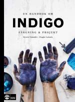 En Handbok Om Indigo - Färgning Och Projekt