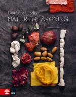 Naturlig Färgning - Mat Och Kläder I Ett Kretslopp