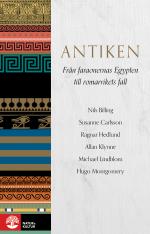Antiken - Från Faraonernas Egypten Till Romarrikets Fall