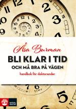 Bli Klar I Tid - Och Må Bra På Vägen - Handbok För Doktorander