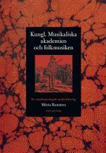 Kungl. Musikaliska Akademien Och Folkmusiken - En Musiketnologisk Undersökning