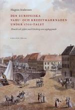 Den Europeiska Varu- Och Kreditmarknaden Under 1700-talet - Handel Och Sjöfart Med Göteborg Som Utgångspunkt