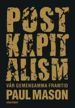 Postkapitalism - Vår Gemensamma Framtid