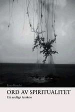 Ord Av Spiritualitet. Ett Andligt Lexikon