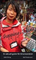 Shopping I Peking - En Guide För Pekingresenären Och För Alla Andra Kinaintresserade