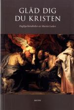 Gläd Dig Du Kristen - Dagliga Betraktelser Av Martin Luther