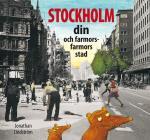 Stockholm - Din Och Farmors Farmors Stad