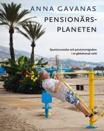 Pensionärsplaneten- Spaniensvenskar Och Pensionsmigration I En Globaliserad Värld