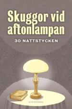 Skuggor Vid Aftonlampan - Trettio Nattstycken