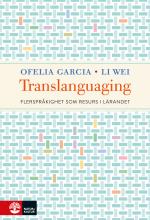 Translanguaging - Flerspråkighet Som Resurs I Lärandet