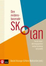 Den Evidensbaserade Skolan - Svensk Skola I Skärningspunkten Mellan Forskning Och Praktik