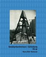 Småkyrkorörelsen I Göteborg 70 År