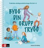 Bygg Din Grupp Trygg Åk 4-6 - Praktiskt Värdegrundsövningar