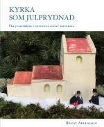 Kyrka Som Julprydnad - Om Julkyrkor I Gips Och Annat Material.