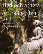 Bed Och Arbeta I Trädgården - Trädgårdskonsten I Tro Och Tradition
